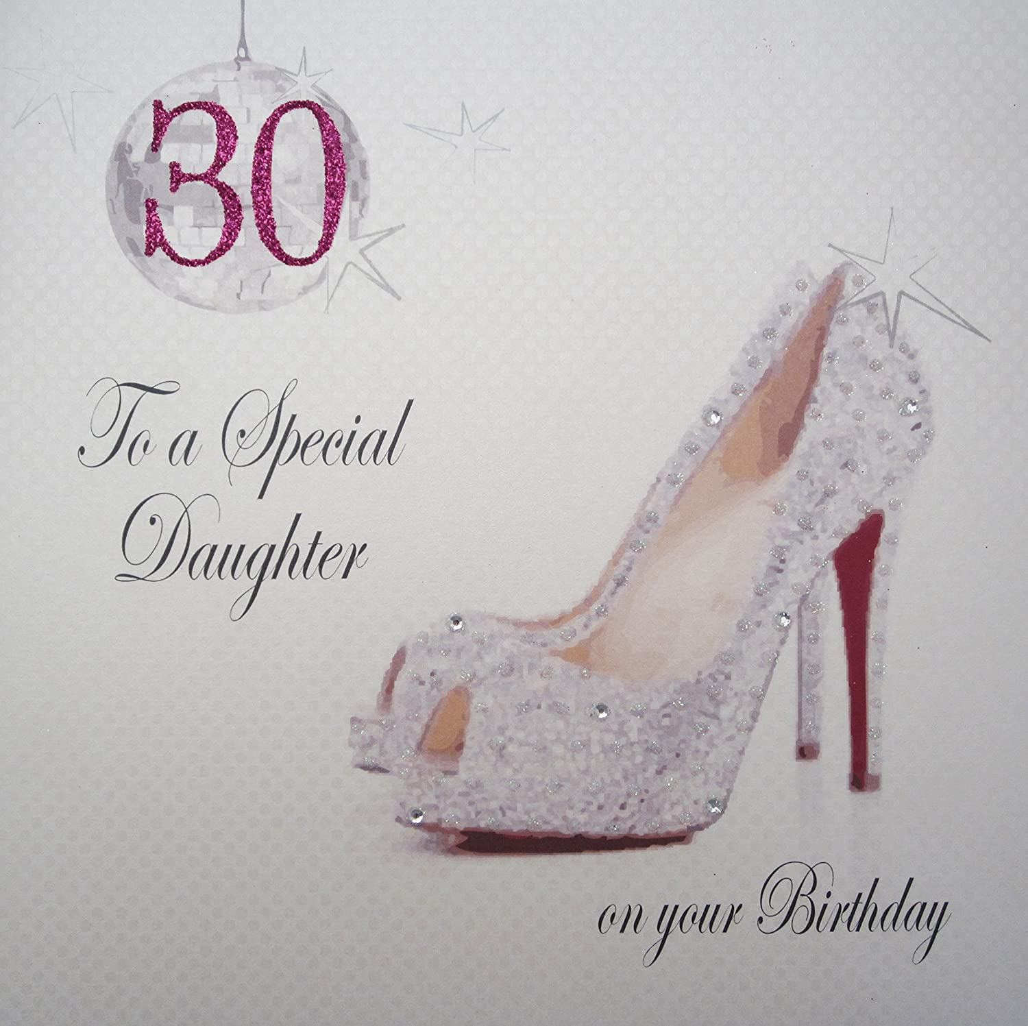 White cotton cards x30d large glitter ball shoes 30 to a special white cotton cards x30d large glitter ball shoes 30 to a special daughter on your birthday handmade 30th birthday card amazon kitchen home kristyandbryce Choice Image