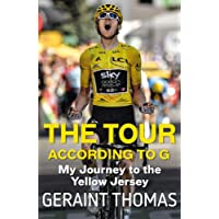 The Tour According to G: My Journey to the Yellow Jersey