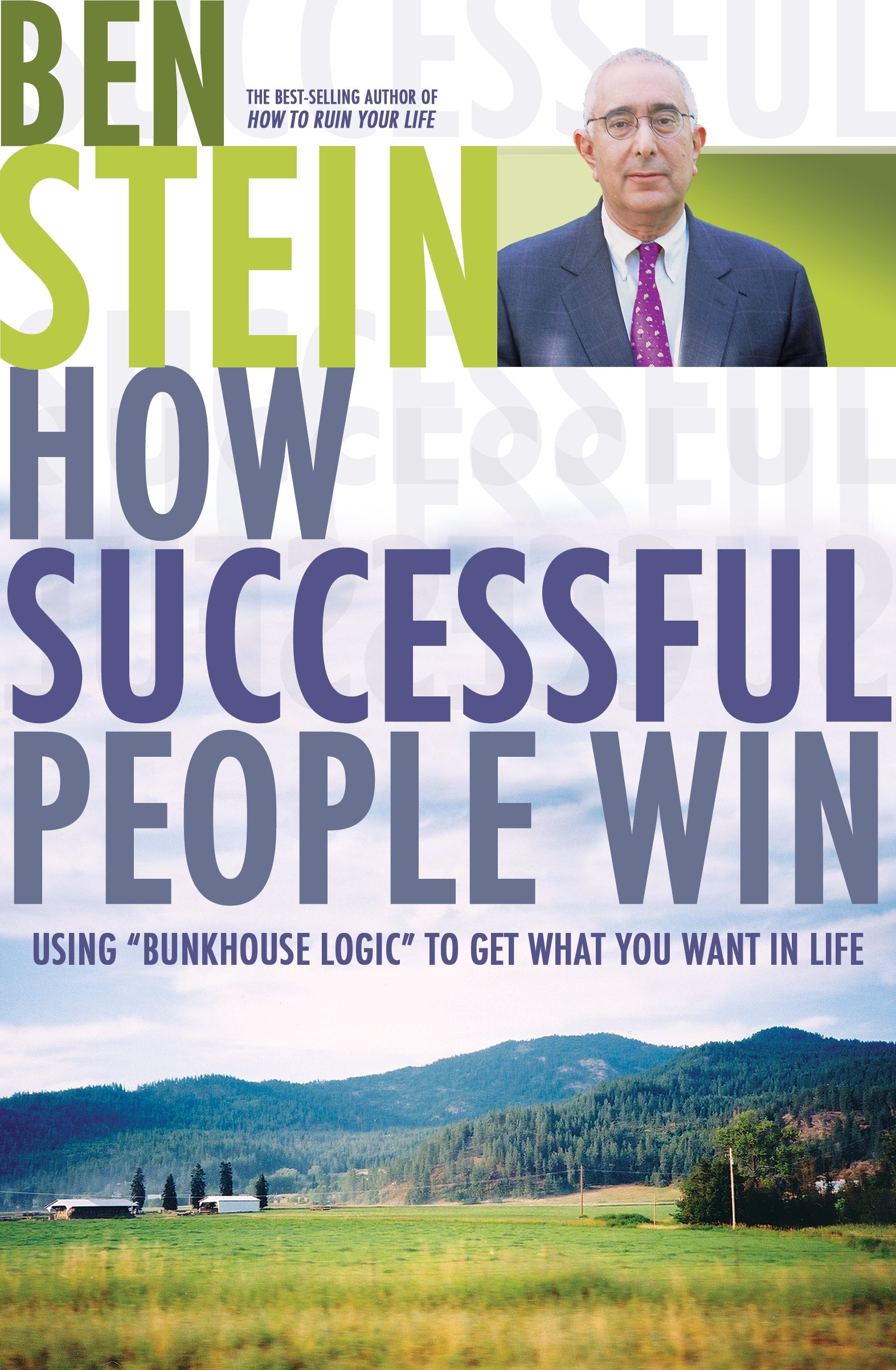 Read Online How Successful People Win: Using Bunkhouse Logic to Get What You Want in Life ebook