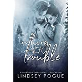 Nothing But Trouble: An Enemies-to-Lovers Holiday Romance (Saratoga Falls Love Stories Book 2)