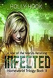 Infected (Homeworld Trilogy #3)
