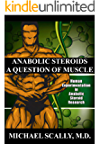 Anabolic Steroids - A Question of Muscle: Human Subject Abuses in Anabolic Steroid Research (English Edition)