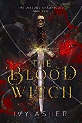 The Blood Witch (The Osseous Chronicles Book 2) Kindle Edition
