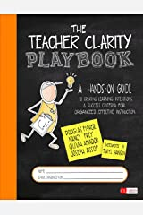 The Teacher Clarity Playbook, Grades K-12: A Hands-On Guide to Creating Learning Intentions and Success Criteria for Organized, Effective Instruction (Corwin Literacy) Kindle Edition