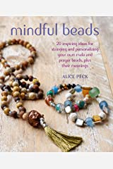 Mindful Beads: 20 inspiring ideas for stringing and personalizing your own mala and prayer beads, plus their meanings Paperback