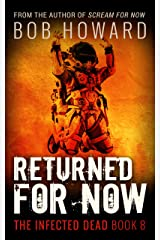 Returned for Now (The Infected Dead Book 8) Kindle Edition