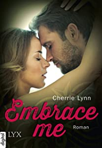 Embrace me (Ross Siblings 1) (German Edition)