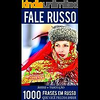 Fale Russo - 1000 Frases em Russo que você precisa saber: (Aprenda Russo mais Rápido + ÁUDIO GRÁTIS)