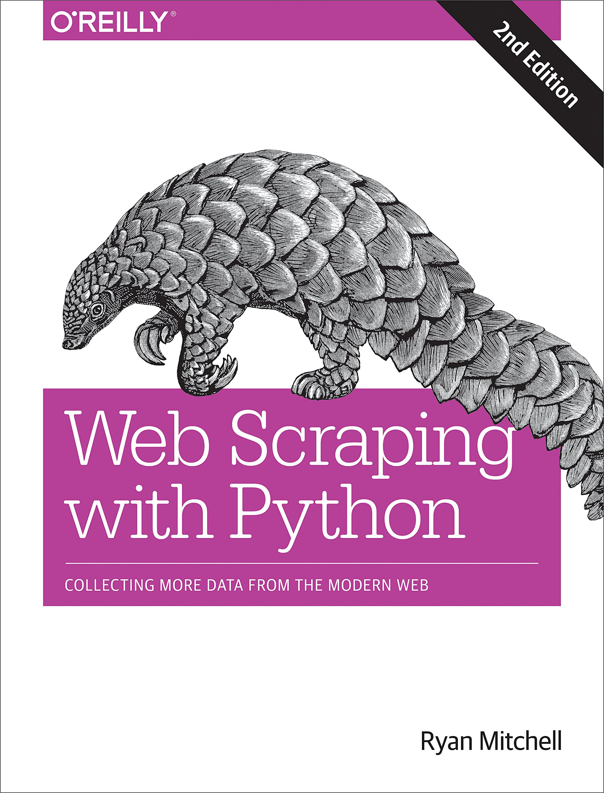 Web Scraping with Python: Collecting More Data from the Modern Web by O'Reilly Media