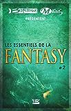 Bragelonne et Milady présentent Les Essentiels de la Fantasy #2