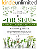 The Dr. Sebi Approved Herbs Handbook • A Healing Journey: The Complete List of Herbal Medicine with 10-Day Detox-Plans…
