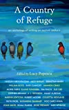 A Country of Refuge: An Anthology of Writing on Asylum Seekers