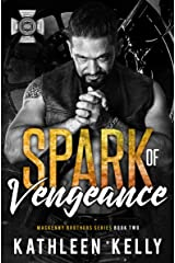 Spark of Vengeance: MacKenny Brothers Series Book 2: An MC/Band of Brothers Romance Kindle Edition