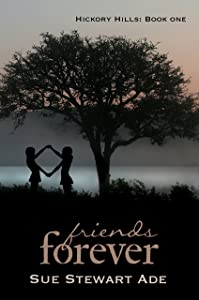 Friends Forever (Hickory Hills Book 1)