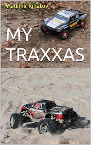 My Traxxas: Illustrated journey in the world of RC car models