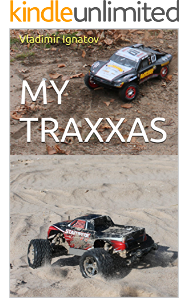 Amazon Com My Traxxas Illustrated Journey In The World Of Rc Car Models Ebook Ignatov Vladimir Kindle Store
