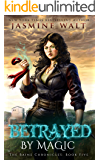 Betrayed by Magic: a New Adult Urban Fantasy (The Baine Chronicles Book 5)