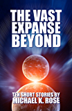 The Vast Expanse Beyond