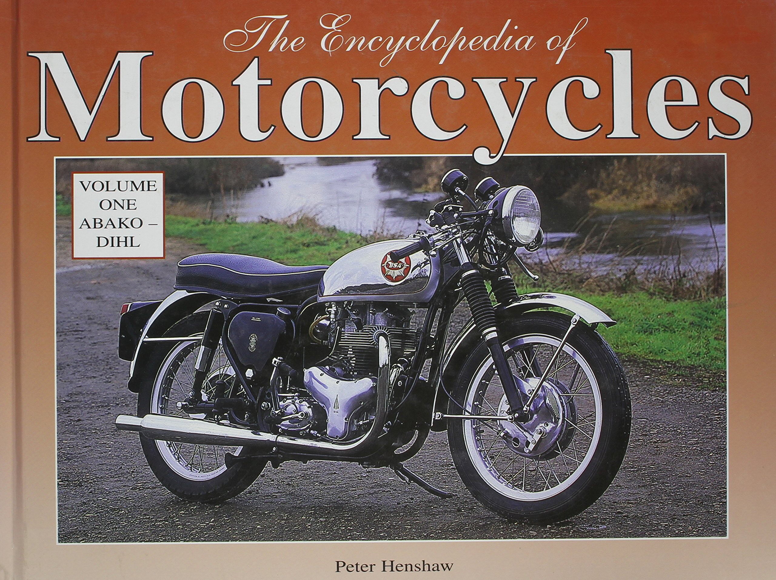The Encyclopedia of Motorcycles, Vol. 1: Abako - Dihl