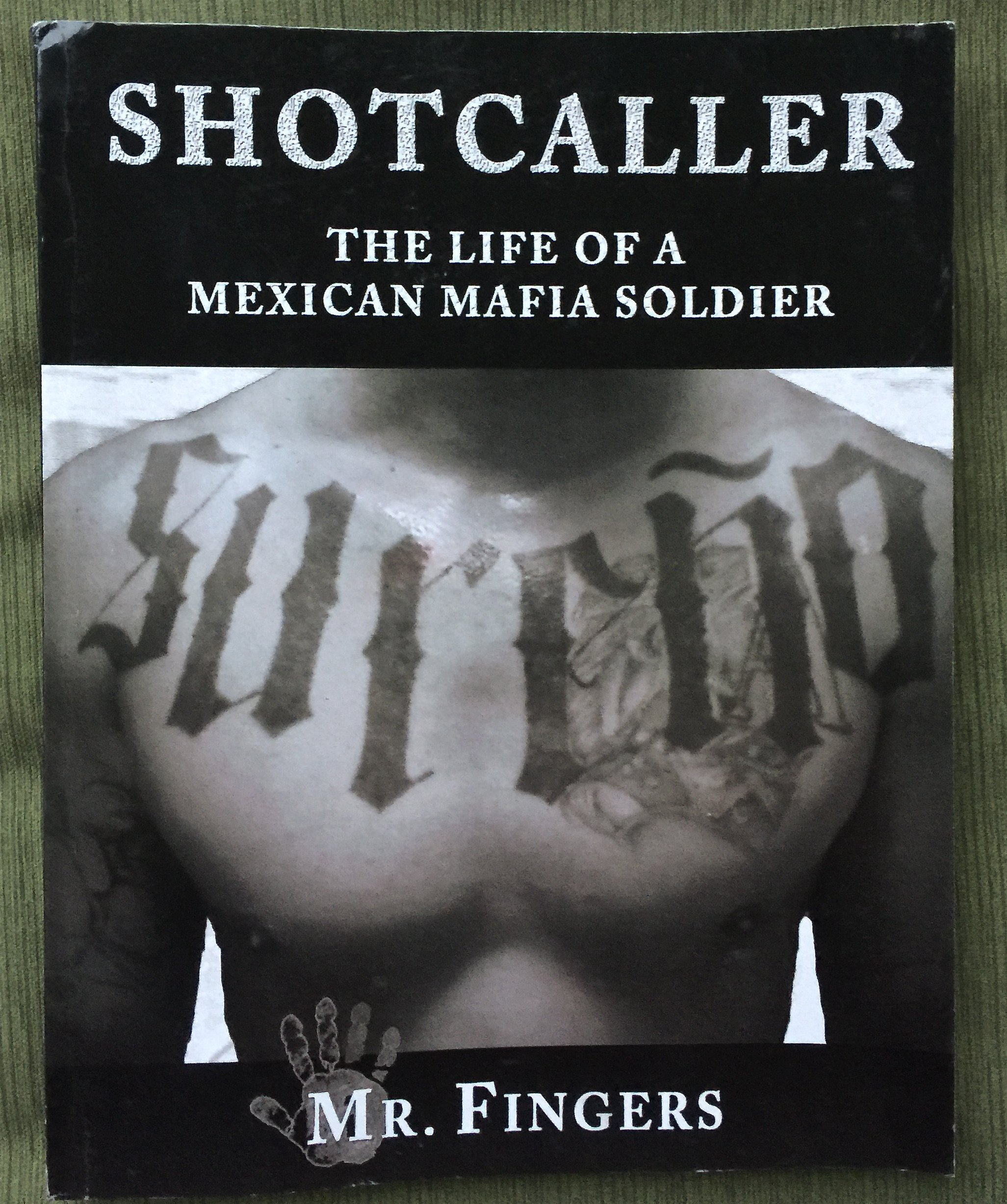 Shotcallers: The Life of a Mexican Mafia Soldier: Mr