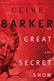 The Great and Secret Show: The First Book of the Art (Book of the Art series 1)