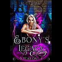 Ebony's Legacy: Year One: Paranormal Academy Romance (Legacy Academy Book 5)