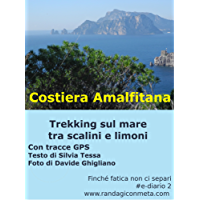 Costiera Amalfitana: Trekking sul mare tra limoni e scalini (Finché fatica non ci separi)