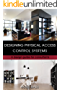 Designing Physical Access Control Systems: A design guide for consultants
