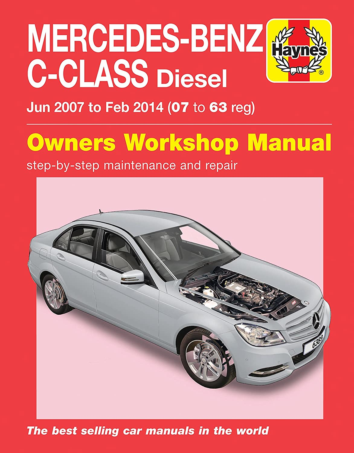 HAYNES MANUAL 6389 MERCEDES-BENZ C-CLASS DIESEL - JUNE 2007 TO FEB 2014 (07  - 63 reg): Amazon.co.uk: Car & Motorbike