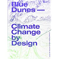 Blue Dunes - Resiliency by Design: Climate Change