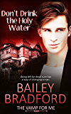 Don't Drink the Holy Water (The Vamp for Me Book 4)