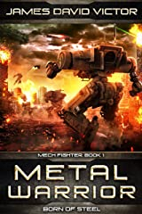 Metal Warrior: Born of Steel (Mech Fighter Book 1) Kindle Edition