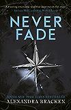 The Darkest Minds: Never Fade: Book 2 (The Darkest Minds trilogy)