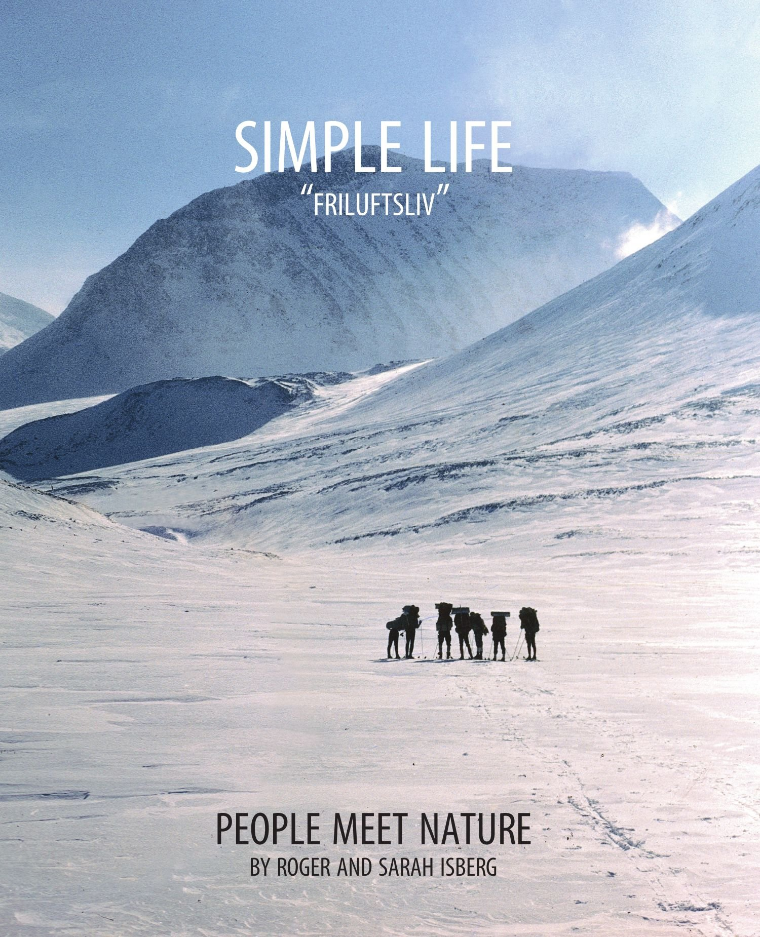 Simple life friluftsliv people meet nature roger isberg sarah simple life friluftsliv people meet nature roger isberg sarah isberg 9781412064156 amazon books thecheapjerseys Images