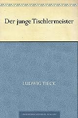 Der junge Tischlermeister (German Edition) Kindle Edition