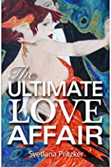 The Ultimate love Affair: How to Find yourself and then Find Your Match Kindle Edition