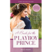 A Bride For The Playboy Prince: The perfect royal romance to celebrate Harry and Meghan's wedding (Mills & Boon M&B)