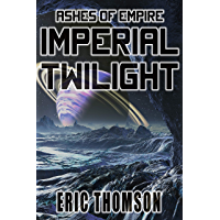 Imperial Twilight (Ashes of Empire Book 2) (English Edition)