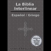 La Biblia Interlinear Español / Griego: Con definiciones de diccionario para cada palabra griega (