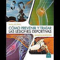 Cómo prevenir y tratar las lesiones deportivas (Color)