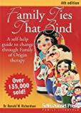 Family Ties That Bind: A self-help guide to change through Family of Origin therapy (Personal Self-Help Series)