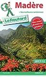 Guide du Routard Madère 2017/18: + nos meilleures randonnées