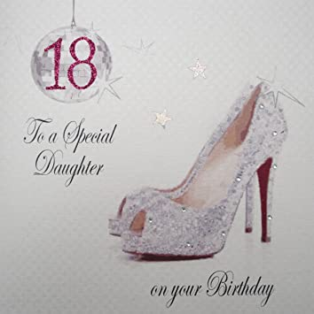 WHITE COTTON CARDS 18 To A Special Daughter Handmade 18th Birthday Card Sparkly Shoe