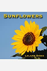Sunflowers: Photos, Facts, and Fictions Kindle Edition