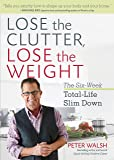 Lose the Clutter, Lose the Weight: The Six-Week