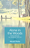 Alone in the Woods: Cheryl Strayed, My Daughter, and Me