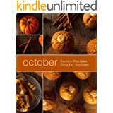 October: Savory Recipes Only for October (2nd Edition)