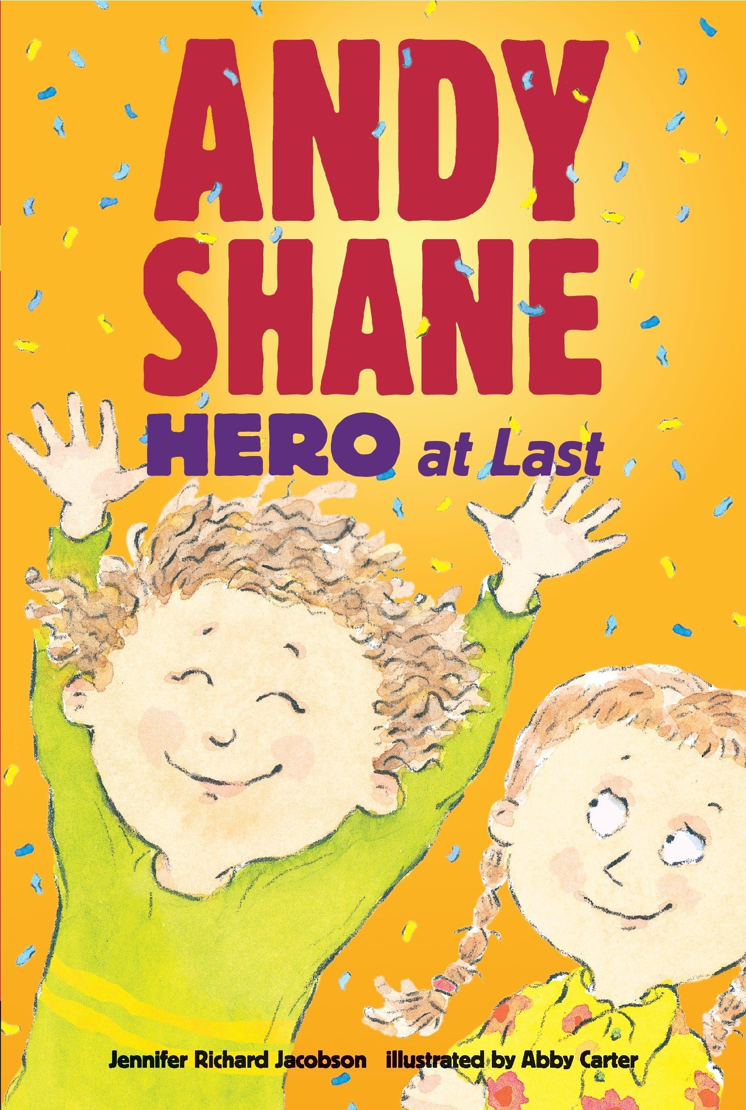 Amazon.com: Andy Shane, Hero at Last (9780763652937): Jennifer Richard  Jacobson, Abby Carter: Books