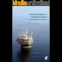 Competitividade e a indústria brasileira - por que o Brasil não é competitivo?