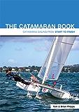 The Catamaran Book: Catamaran Sailing from Start to Finish